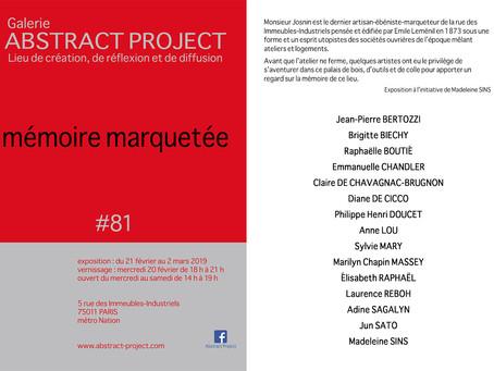 Galerie Abstract Project - exposition Mémoire Marquetée #81 du 21/02 au 02/03