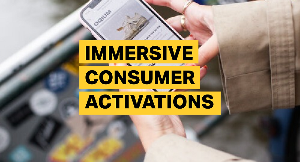immersive consumer activations.png