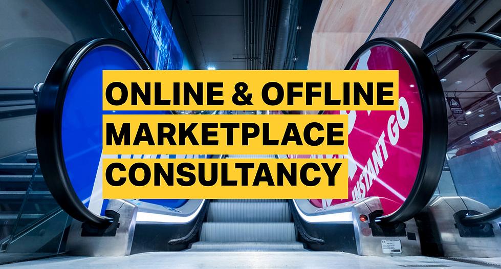 online & offline marketplace consultancy