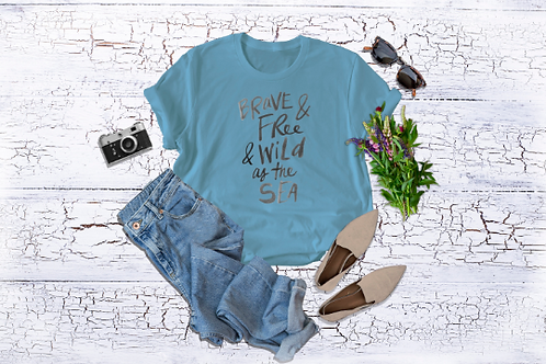 Brave and Free and Wild as the Sea T-Shirt  / Ocean / Conservation / Sea / Scuba