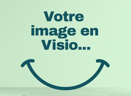 VOTRE IMAGE EN VISIO ET EN VIDEO...