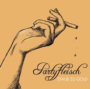 Partyfleisch 'STAUB ZU GOLD' Album E-Cover