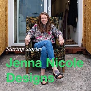 Jenna Nicole Designs Startup Stories Thu
