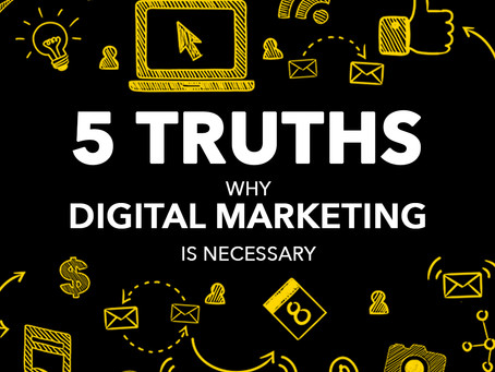 Five truths that prove why Digital Marketing is necessary for every entrepreneur!
