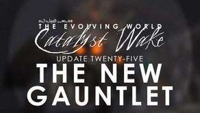 Catalyst Wake - Update 25