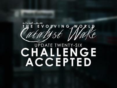 Catalyst Wake - Update 26