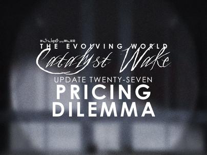 Catalyst Wake - Update 27