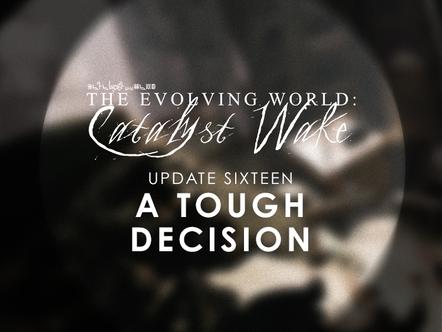 Catalyst Wake - Update 16