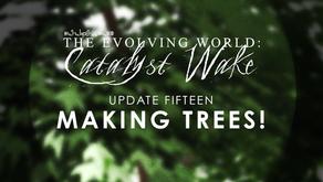 Catalyst Wake - Update 15