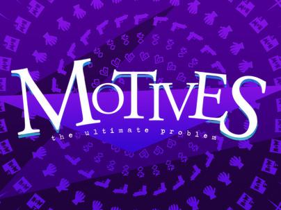 Motives Announced!