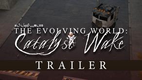 Catalyst Wake Trailer + News