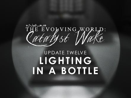 Catalyst Wake - Update 12