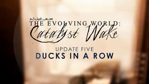 Catalyst Wake - Update 05