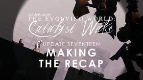 Catalyst Wake - Update 17