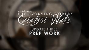 Catalyst Wake - Update 03