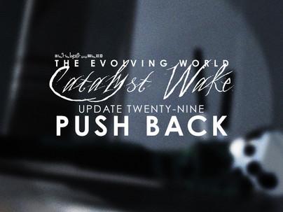 Catalyst Wake - Update 29