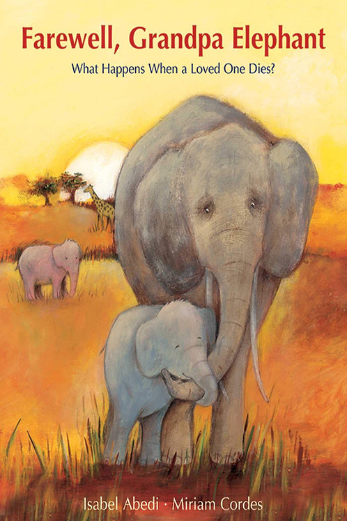 Farewell, Grandpa Elephant: What Happens When a Loved One Dies?