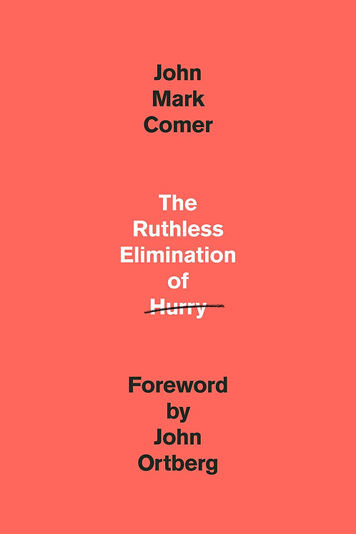 The Ruthless Elimination of Hurry