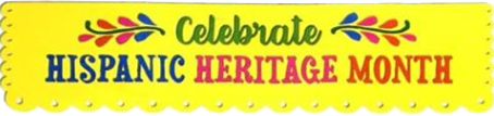 Hispanic Heritage Month is Sept 15 to Oct 15
