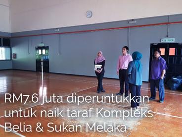 RM7.6 juta diperuntukkan untuk naik taraf Kompleks Belia dan Sukan Melaka