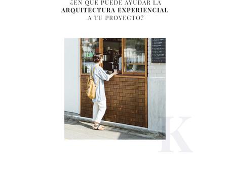 ¿En qué puede ayudar la arquitectura experiencial a tu proyecto?