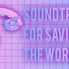 Soundtrack for Saving the World