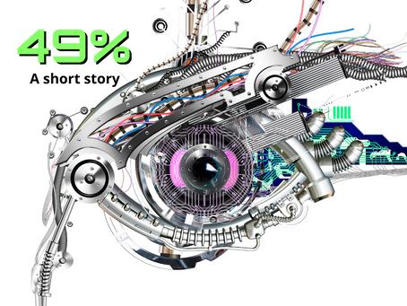 49%: A Short Transhumanist Story