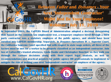 "Between Fuller and Dynamex - Your Next ""Independent Contractor"" Might Just Be Your Employee Webinar"