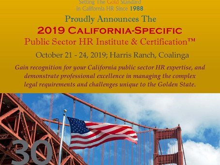 Registration Now Open for 2019 California-Specific HR Institute and Certification™ (Oct. 21-24,2019)