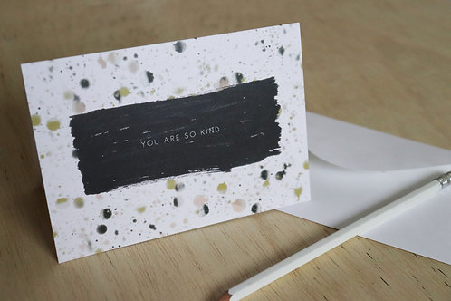 You Are So Kind | Greetings Card