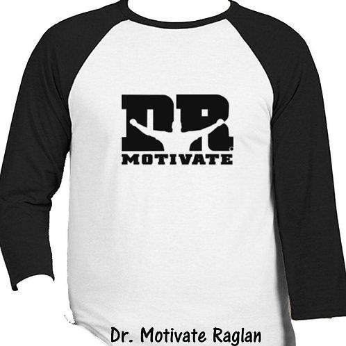Dr. Motivate Raglan T-Shirt