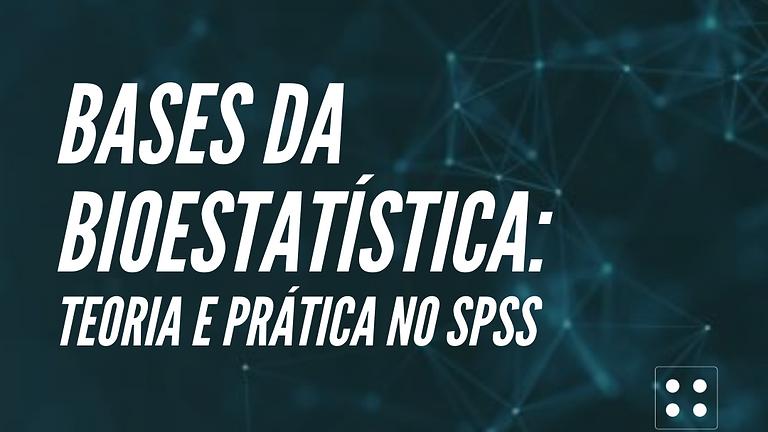Bases da Bioestatística: teoria e prática no SPSS
