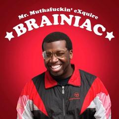 Mr-Muthafuckin-eXquire-Braniac-150151075