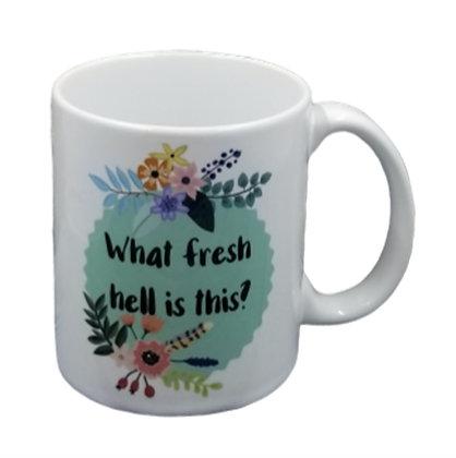 What Fresh Hell Is This? Coffee Mug