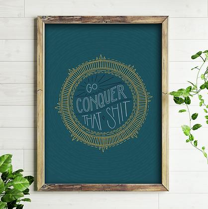 """""""Go Conquer"""" 8x10 Art Print - Unframed"""