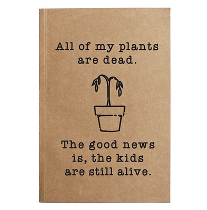 All My Plants Are Dead Kraft Notebook With 60 Lined Sheets