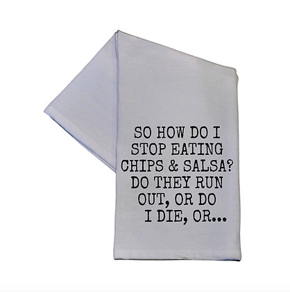 So How Do I Stop Eating Chips And Salsa 16 x 24 Hand Towel