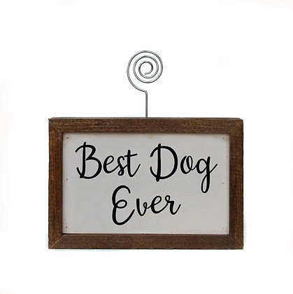 Best Dog Ever 6x4 Table Top Picture Frame Block