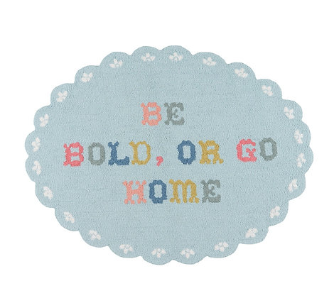 Be Bold Or Go Home 3x4 Area Rug