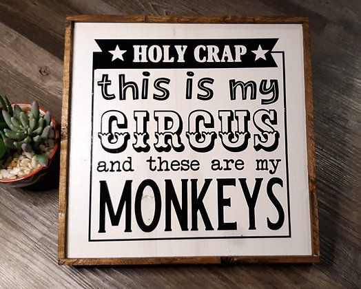 8x8 Holy Crap This Is My Circus Wood Sign