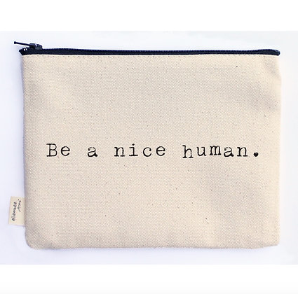 Be A Nice Human Zippered Pouch