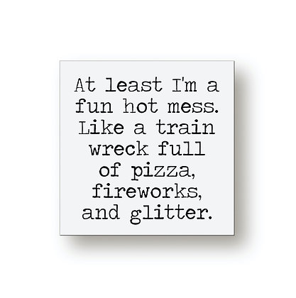 Fun Hot Mess Small Sign