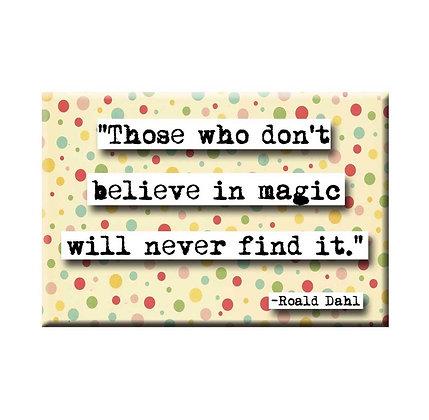Roald Dahl Believe In Magic Magnet