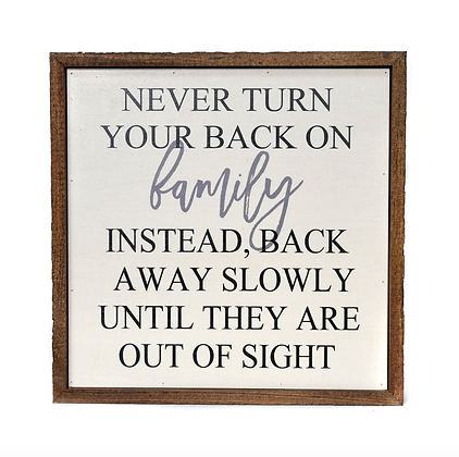 10x10 Never Turn Your Back On Family Sign