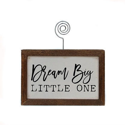 Dream Big Little One 6x4 Table Top Picture Frame Block