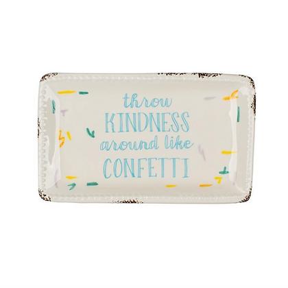 Throw Kindness Around Like Confetti Trinket Tray