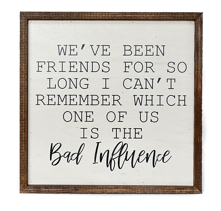 10x10 We've Been Friends For So Long Sign