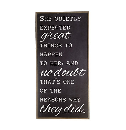 She Quietly Expected Great Things 32x16 Sign