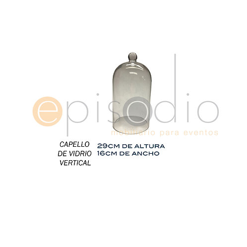 Capello de Vidrio Vertical