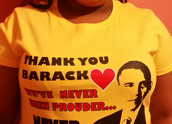 THANK YOU BARACK - NEVER PROUDER!